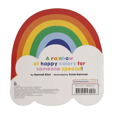 From the team behind Happy Heart, this rainbow-shaped board book with glitter offers a sweet take on the colors of the rainbow!  Stars are yellow, and so is the sun, When it comes to me, you're the only one!  Every page of this adorable board book is rainbow-shaped and features sparkling glitter. The heartfelt text and bright, happy illustrations are sure to delight young readers!