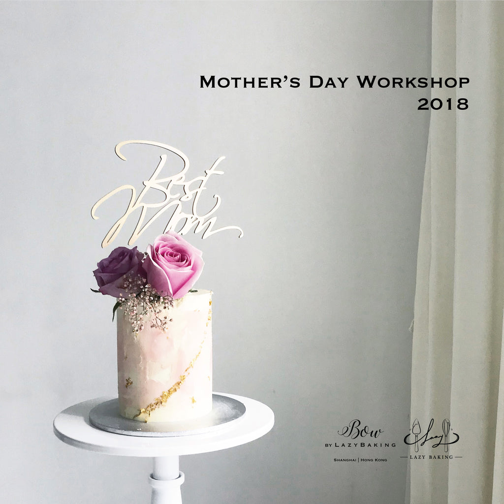 BOW by LazyBaking | Mother's Day Cake | Workshop | Hong Kong