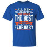 All Men Created Equal The Best Born In February Shirt Orange