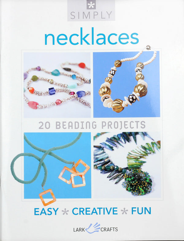 Simply Charms 20 Beading Projects by Lark Crafts for Jewellery Making