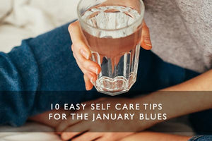 10 Easy Self Care Tips for the January Blues