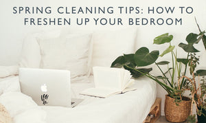 Spring cleaning tips: How to freshen up your bedroom-Scentered