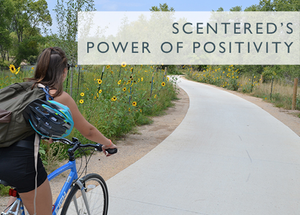 THE POWER OF POSITIVITY-Scentered