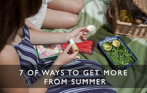 7 of Ways to Get More from Summer-Scentered
