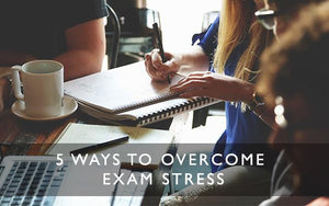 5 ways to overcome exam stress-Scentered