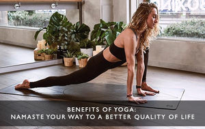 Benefits of Yoga: Namaste your way to a better quality of life-Scentered