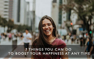 7 things you can do to boost your happiness at any time-Scentered