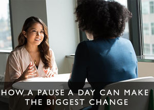 How a pause a day can make the biggest change-Scentered