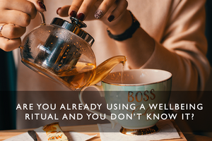 Are you already using a wellbeing ritual and you don't know it?