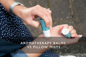 Aromatherapy Balms vs Pillow Mists