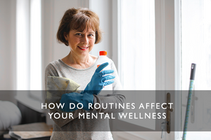 How do routines affect your mental wellness?
