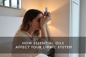 How essential oils affect your Limbic System