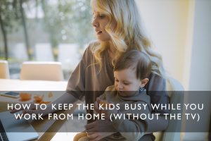 keep kids busy at home