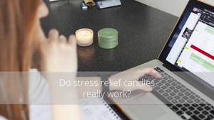 do stress relief candles work?