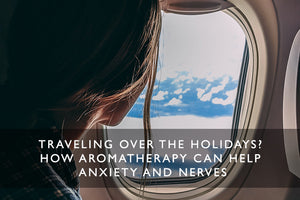 aromatherapy for anxiety travelling