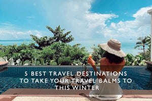 5 Best Travel Destinations to Take your Travel Balms to this Winter