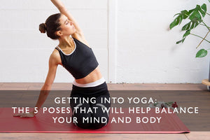 Getting into yoga: The 5 poses that will help balance your mind and body