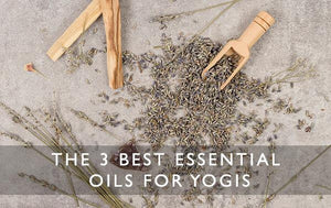 The 3 best essential oils for yogis-Scentered