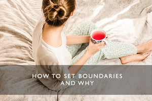 How and why to set boundaries