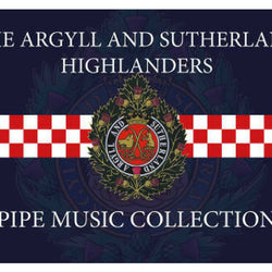Argyll and Sutherland Highlanders Pipe Music Collection