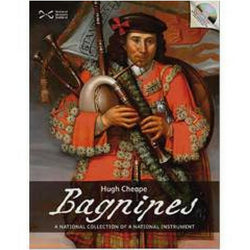 Bagpipes: A National Collection of a National Instrument - Dr Hugh Cheape