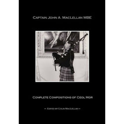 Captain John A MacLellan Complete Compositions