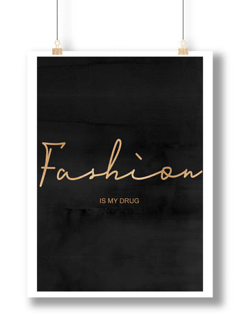 """Fashion Is My Drug "" Print - wonderlina"