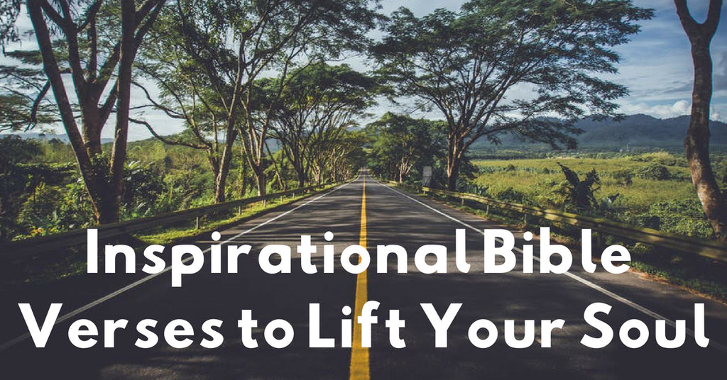 Inspirational Bible Verses to Lift Your Soul