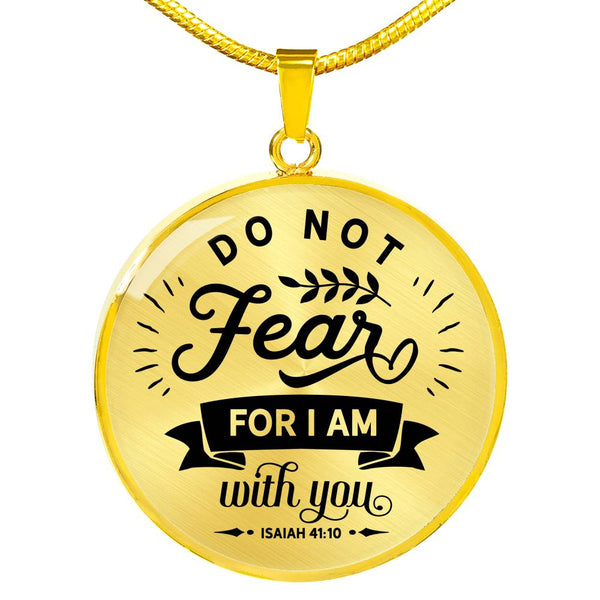 Do Not Fear For I Am With You Necklace