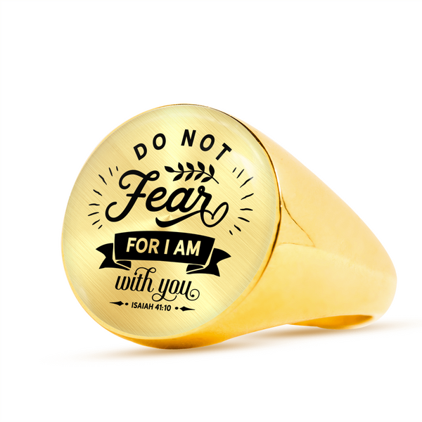 Do Not Fear For I Am With You Signet Ring (Unisex)