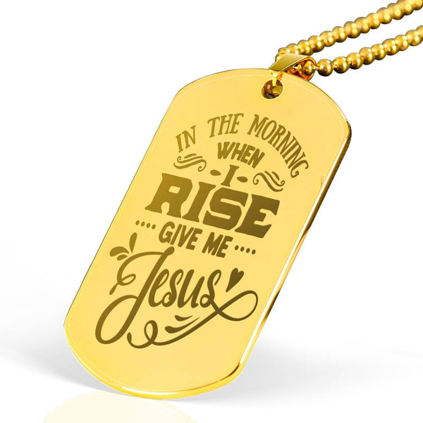 In The Morning When I Rise Give Me Jesus Gold Necklace
