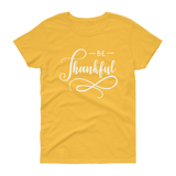 Be Thankful T-shirt