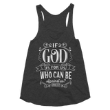 If God Is For Us Who Can Be Against Us Women's Tri-Blend Racerback Tank - Hosanna Store