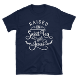 Raised on Sweet Tea & Jesus T-shirt - Hosanna Store