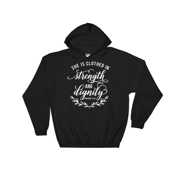She Is Clothed in Strength & Dignity Hoodie - Hosanna Store