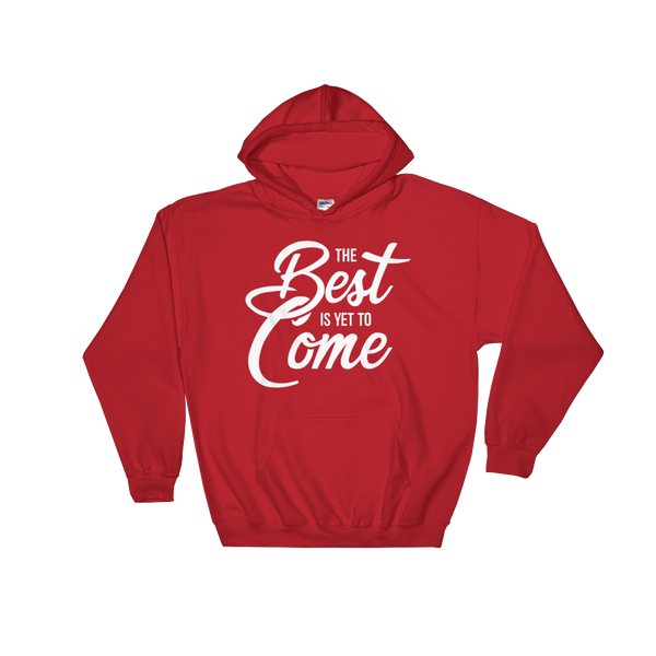 The Best Is Yet to Come Hoodie - Hosanna Store