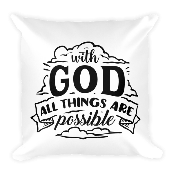 With God All Things Are Possible Pillow Case w/ stuffing - Hosanna Store