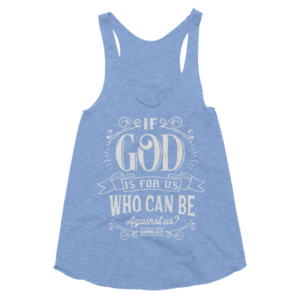 If God Is For Us Who Can Be Against Us Women's Tri-Blend Racerback Tank