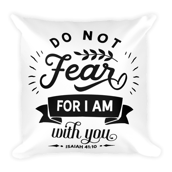 Do Not Fear Basic Pillow Case w/ stuffing - Hosanna Store