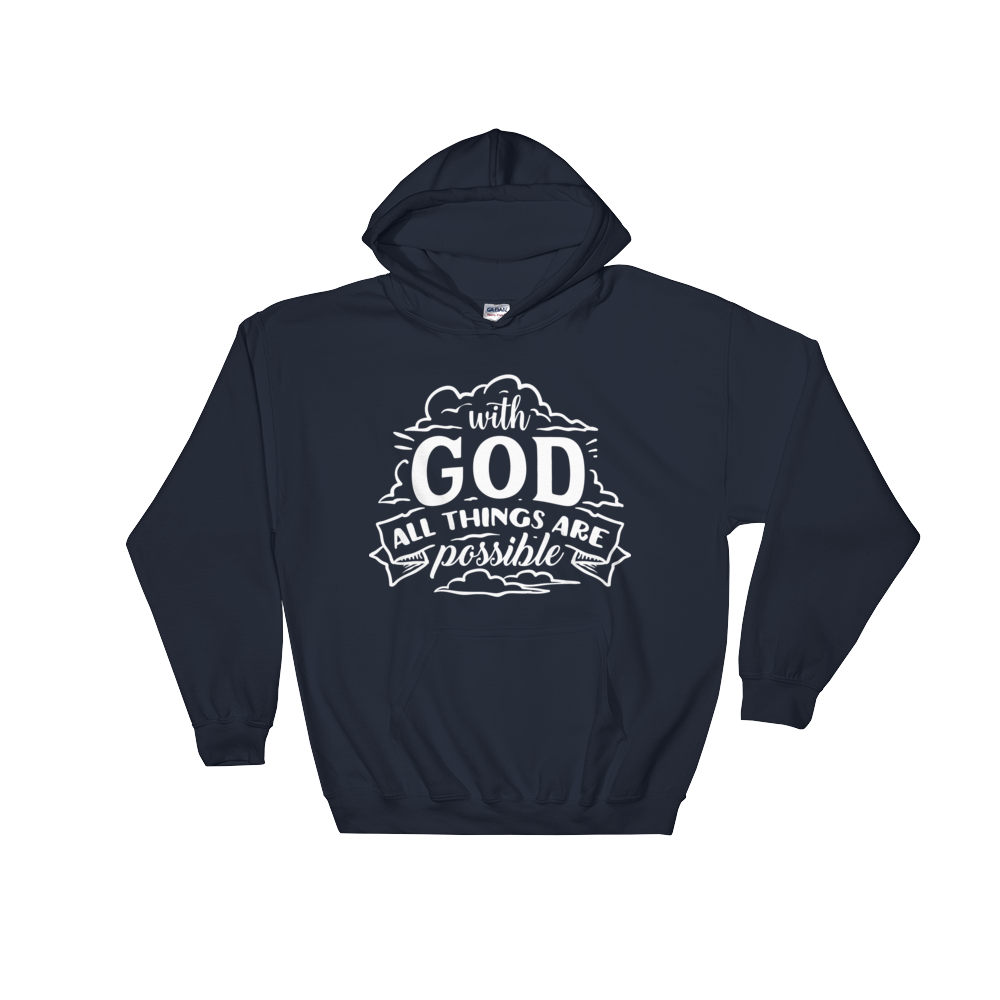 With God All Things Are Possible Hoodie - Hosanna Store