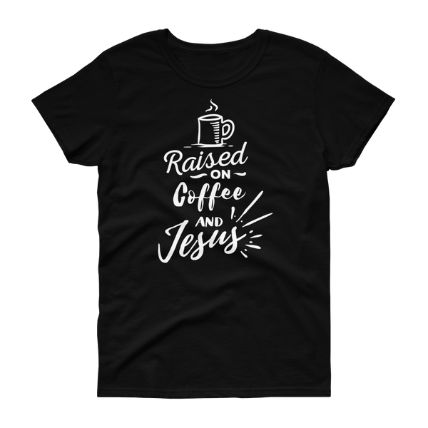 Raised On Coffee & Jesus T-shirt - Hosanna Store