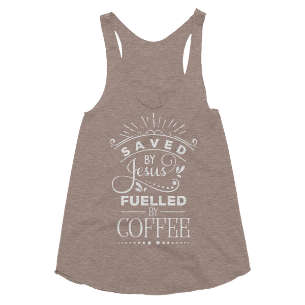 Saved By Jesus & Fueled By Coffee Women's Tri-Blend Racerback Tank - Hosanna Store
