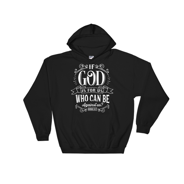 If God Is For Us Who Can Be Against Us Hoodie - Hosanna Store