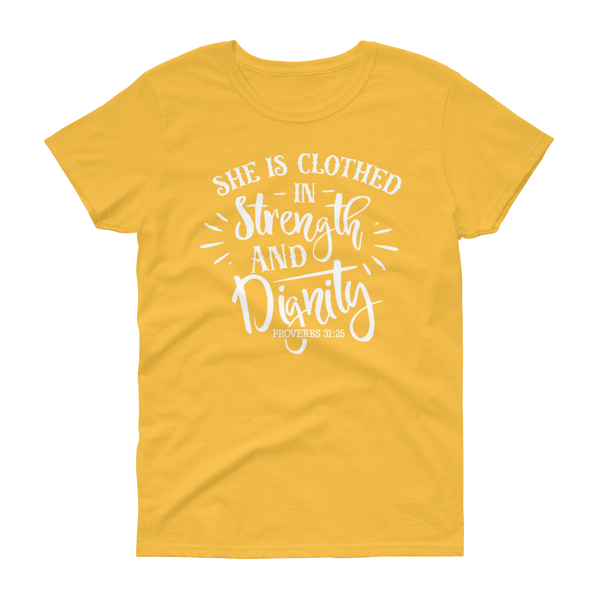 She is Clothing in Strength & Dignity T-shirt - Hosanna Store