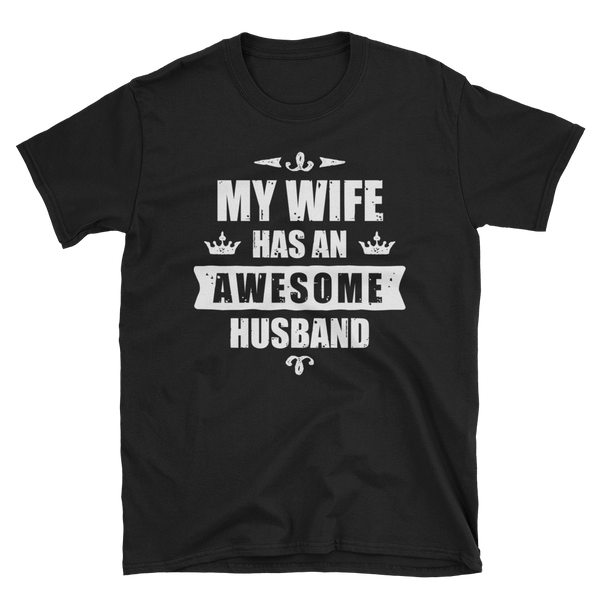 My Wife Has An Awesome Husband T-shirt - Hosanna Store