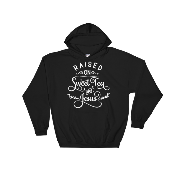 Raised on Sweet Tea & Jesus Hoodie - Hosanna Store