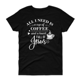 All I Need Is Coffee & Jesus T-shirt