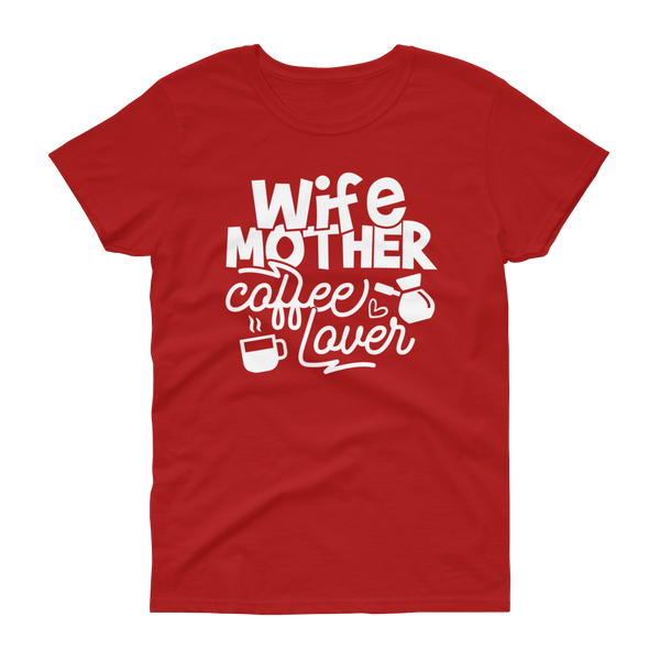 Wife Mother Coffee Lover T-shirt - Hosanna Store