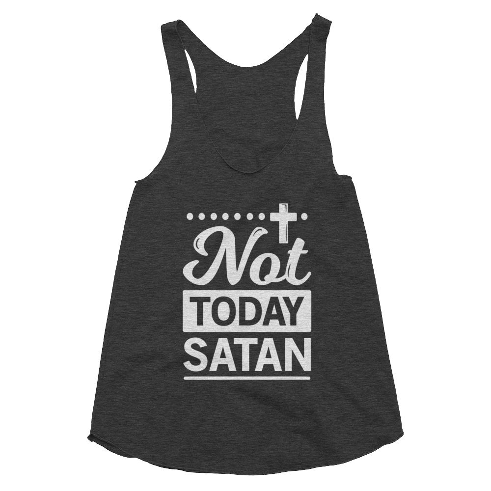 Not Today Satan Women's Tri-Blend Racerback Tank - Hosanna Store