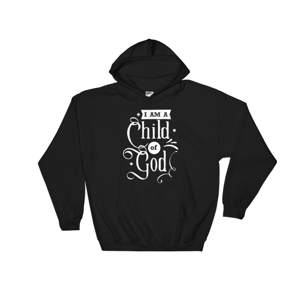I'm A Child of God Hoodie - Hosanna Store